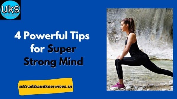 4 Powerful Tips for Super Strong Mind
