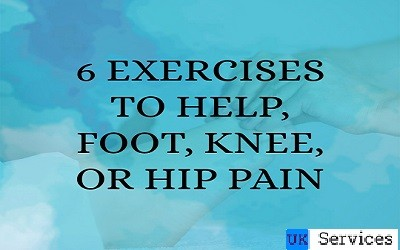 6 Exercises to help Foot, Knee, or Hip Pain
