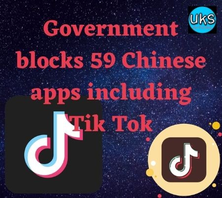 Government blocks 59 Chinese apps including Tik Tok In Hindi