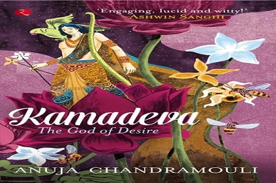 Kamadeva: The God of Desire | Anuja Chandramouli | Book Review in Hindi