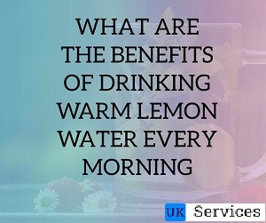 What are the benefits of drinking warm lemon water every morning?