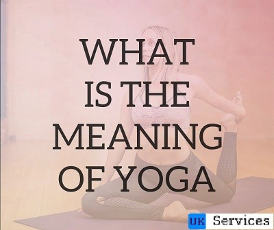 What is the Meaning of Yoga?